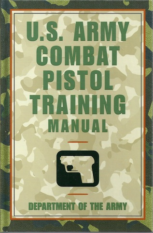U.S. Army Combat Pistol Training Manual, Department of the Army