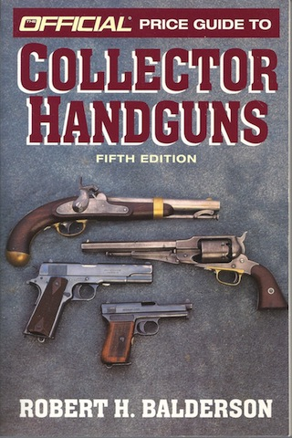 Official Price Guide to Collector Handguns, 5th ed., Balderson, Robert H.