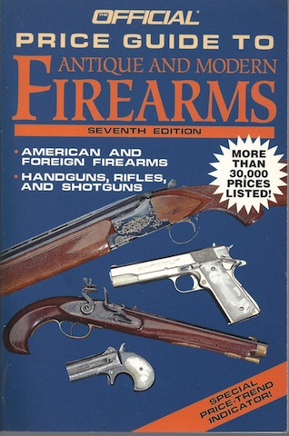 Official Price Guide Antique and Modern Firearms, 7th Edition, Balderson, Robert H.
