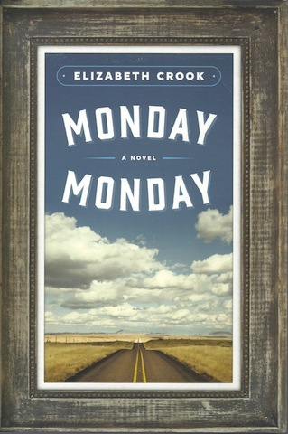 Monday, Monday: A Novel, Crook, Elizabeth