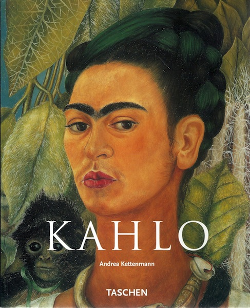 Frida Kahlo 1907-1954: Pain and Passion, Kettenmann, Andrea