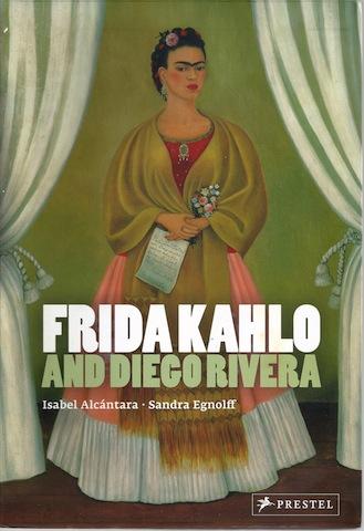 Frida Kahlo and Diego Rivera, Alcántara, Isabel; Egnolff, Sandra