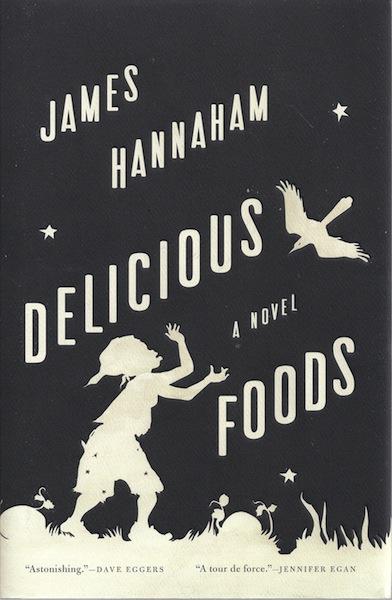 Delicious Foods: A Novel, Hannaham, James