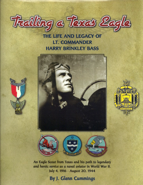 Trailing a Texas Eagle: The Life and Legacy of Lt. Commander Harry Brinkley Bass, Cummings, J. Glenn