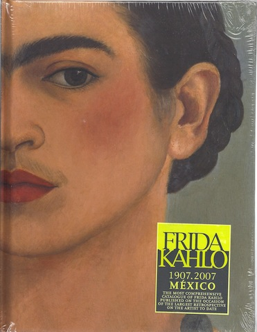 Frida Kahlo: National Homage 1907-2007, Grimberg, Salomon; Oles, James; Fuentes, Carlos; Kahlo, Frida
