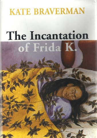 The Incantation of Frida K., Braverman, Kate