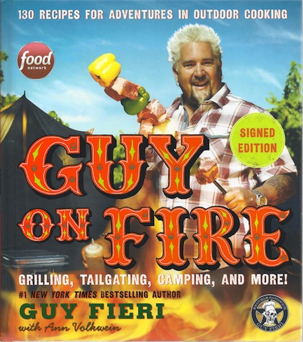 Guy on Fire: 130 Recipes for Adventures in Outdoor Cooking, Signed, Fieri, Guy
