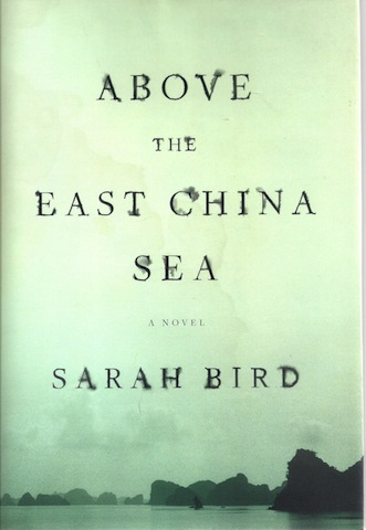 Above the East China Sea: A novel, Bird, Sarah