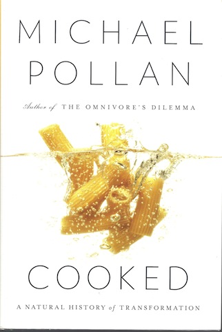 Cooked: A Natural History of Transformation, Pollan, Michael
