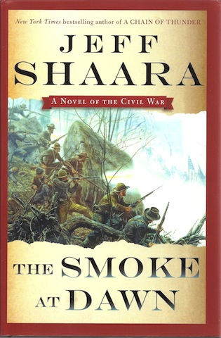 The Smoke at Dawn: A Novel of the Civil War, Shaara, Jeff