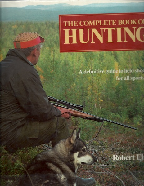The Complete Book of Hunting, Elman, Robert