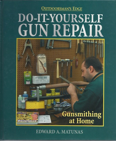 Do-It-Yourself Gun Repair, Matunas, Edward A.
