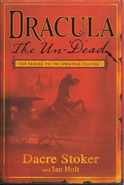 Dracula: The Un-Dead, Stoker, Dacre; Holt, Ian