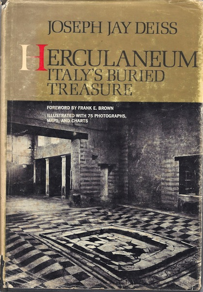 Herculaneum; Italy's buried treasure, Deiss, Joseph Jay