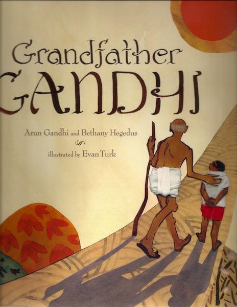 Grandfather Gandhi, Gandhi, Arun; Hegedus, Bethany; Turk, Evan [Illustrator]