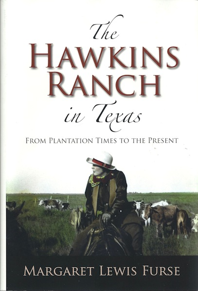 The Hawkins Ranch in Texas: From Plantation Times to the Present (Centennial Series of the Association of Former Students, Texas A&M University), Furse, Margaret Lewis