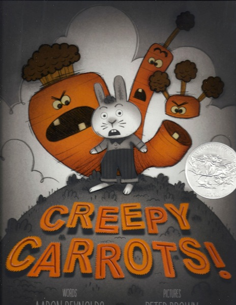 Creepy Carrots!, Reynolds, Aaron; Brown, Peter [Illustrator]
