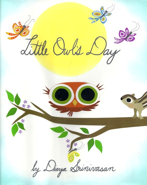 Little Owl's Day, Srinivasan, Divya; Srinivasan, Divya [Illustrator]