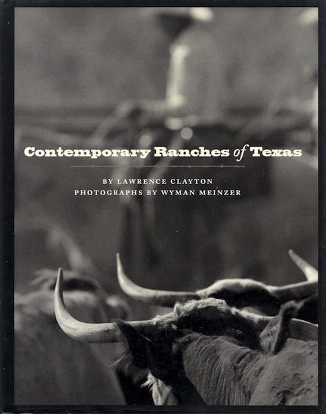 Contemporary Ranches of Texas (M. K. Brown Range Life Series), Clayton, Lawrence; Meinzer, Wyman [Photographer]