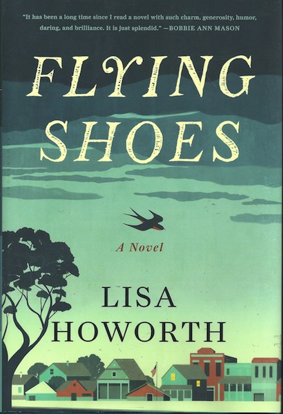 Flying Shoes: A Novel, Howorth, Lisa