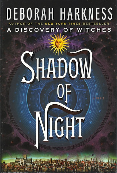 Shadow of Night: A Novel (All Souls Trilogy), Harkness, Deborah