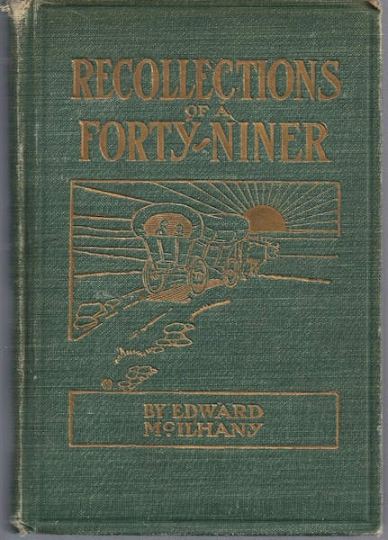 Recollections of a Forty Niner McIlhany 1908 First Ed [Hardcover], Edward Washington McIlhany