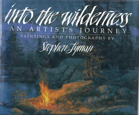 Into the Wilderness: An Artist's Journey [Hardcover] by Mardon, Mark, Mark Mardon; Illustrator-Stephen Lyman; Photographer-Stephen Lyman; Introduction-Bev Doolittle