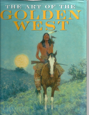 Art of the Golden West [Hardcover] by Ketchum, William, William Ketchum