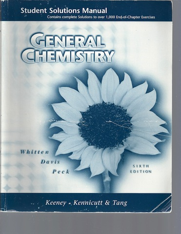 General Chemistry Student Solution Manual [Paperback] by WHITTEN, WHITTEN
