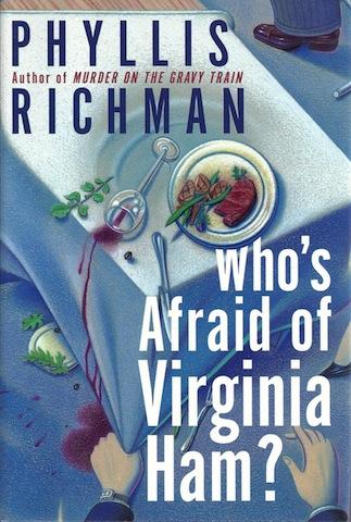 Who's Afraid of Virginia Ham?, Phyllis Richman