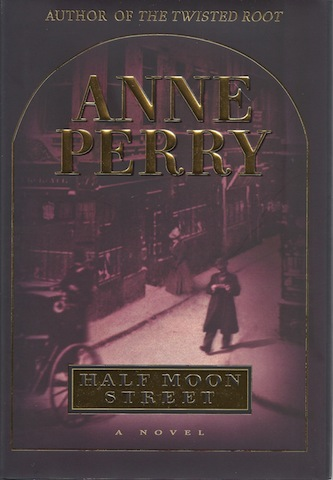 Half Moon Street (Charlotte & Thomas Pitt Novels), Anne Perry