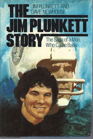 The Jim Plunkett Story: The Saga of a Man Who Came Back, Dave Newhouse; Jim Plunkett