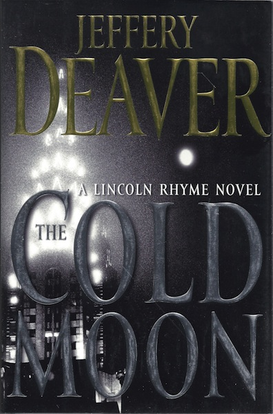 The Cold Moon: A Lincoln Rhyme Novel [Hardcover] by Deaver, Jeffery, Jeffery Deaver