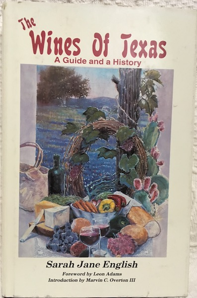 The Wines of Texas: A Guide & A History. by English, Sarah Jane, Sarah Jane English