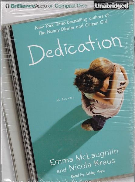 Dedication [Audiobook] [CD] [Unabridged] [Audio CD]; West, Ashley, Nicola Kraus and Emma McLaughlin; Reader-Ashley West