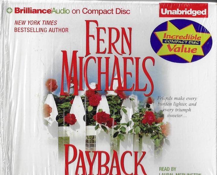 Payback (Revenge of the Sisterhood) [Audiobook] [CD] [Unabridged] [Audio CD], Fern Michaels; Reader-Laural Merlington