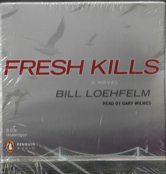 Fresh Kills [Audiobook] [Audio CD] by Loehfelm, Bill, Bill Loehfelm