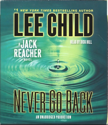 Never Go Back: A Jack Reacher Novel, Child, Lee; Hill, Dick [Reader]