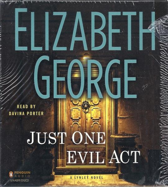 Just One Evil Act: A Lynley Novel, George, Elizabeth; Porter, Davina [Reader]
