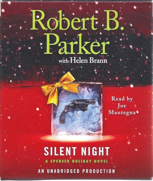 Silent Night: A Spenser Holiday Novel (Spenser Holiday Novels), Parker, Robert B.; Brann, Helen; Mantegna, Joe [Reader]