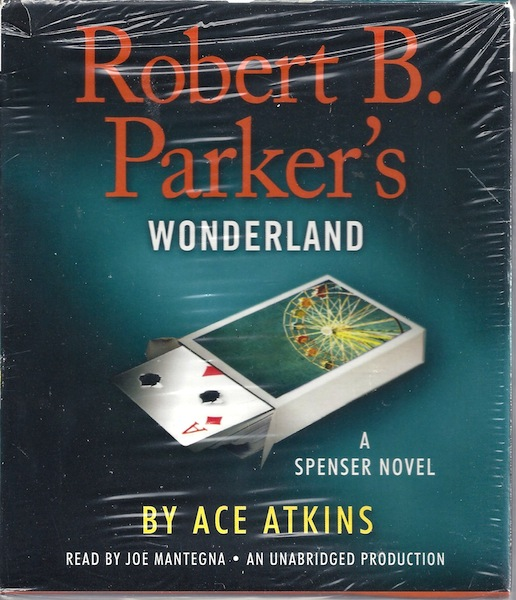 Robert B. Parker's Wonderland (Spenser), Atkins, Ace; Parker, Robert B. [Creator]; Mantegna, Joe [Reader];