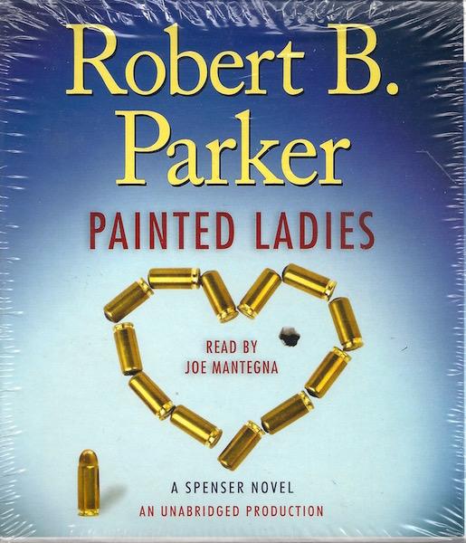 Painted Ladies: A Spenser Novel (Spenser Mysteries), Parker, Robert B.; Mantegna, Joe [Reader]