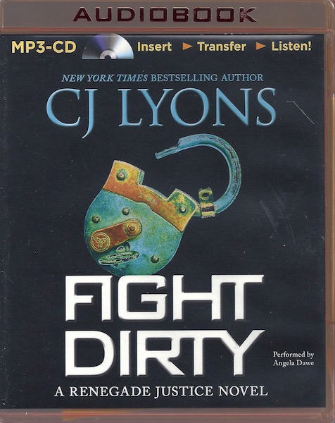 Fight Dirty (Renegade Justice), Lyons, CJ; Dawe, Angela [Reader]