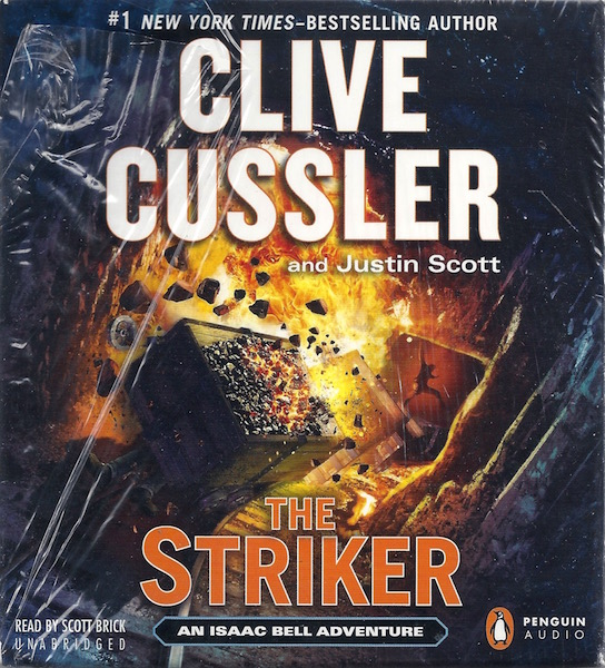 The Striker (An Isaac Bell Adventure), Cussler, Clive; Scott, Justin; Brick, Scott [Reader]