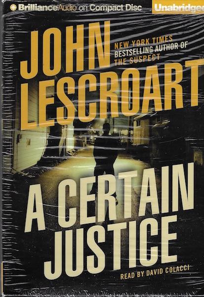 A Certain Justice, Lescroart, John; Colacci, David [Reader]