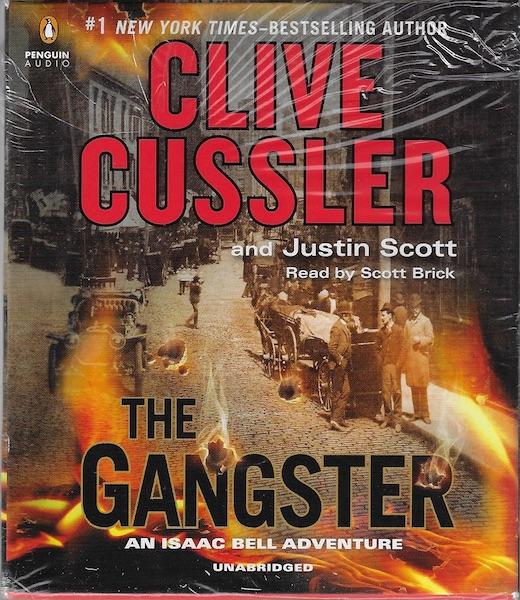 The Gangster (An Isaac Bell Adventure), Cussler, Clive; Scott, Justin; Brick, Scott [Reader]