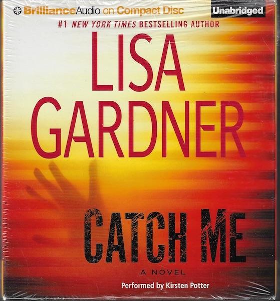 Catch Me: A Novel (Detective D. D. Warren), Gardner, Lisa; Potter, Kirsten [Reader]