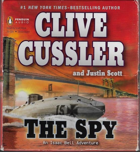 The Spy (An Isaac Bell Adventure), Cussler, Clive; Scott, Justin; Brick, Scott [Reader]
