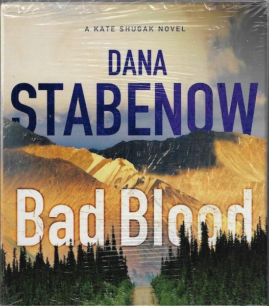 Bad Blood (Kate Shugak Novels), Stabenow, Dana; Gavin, Marguerite [Reader]