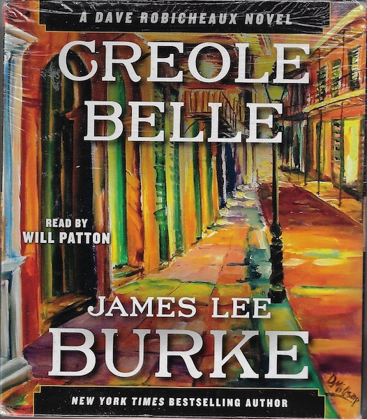 Creole Belle: A Dave Robicheaux Novel (Dave Robicheaux Mysteries (Audio)), Burke, James Lee; Patton, Will [Reader]